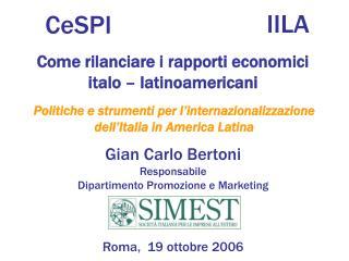 Gian Carlo Bertoni Responsabile Dipartimento Promozione e Marketing    Roma,  19 ottobre 2006