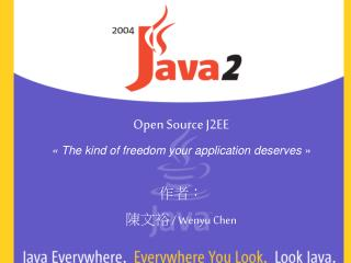 Open Source J2EE « The kind of freedom your application deserves  »