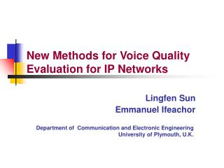 New Methods for Voice Quality Evaluation for IP Networks