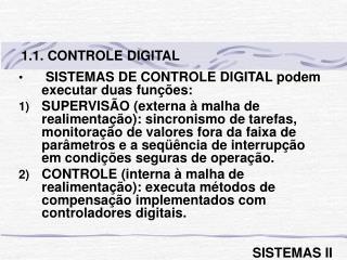SISTEMAS DE CONTROLE DIGITAL podem executar duas funções: