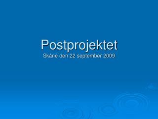 Postprojektet Skåne den 22 september 2009