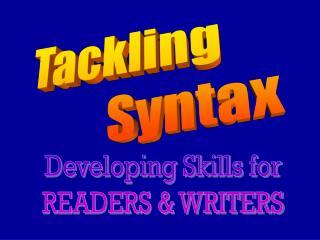 Tackling              Syntax