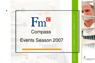 Compass Events Season 2007 Our Vision is simply to be the best