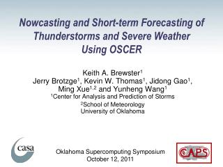 Nowcasting and Short-term Forecasting of Thunderstorms and Severe Weather  Using OSCER