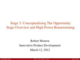 Stage 3: Conceptualizing The Opportunity Stage Overview and High Power Brainstorming