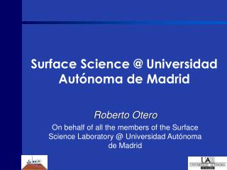 Surface Science @ Universidad Autónoma de Madrid