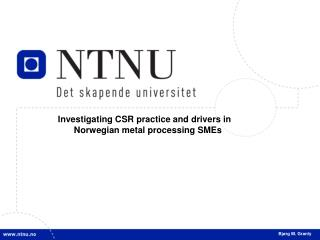 Investigating CSR practice and drivers in Norwegian metal processing SMEs