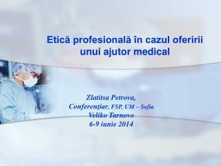 Etică profesională în cazul oferirii unui ajutor medical