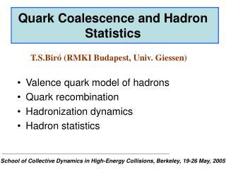 Quark Coalescence and Hadron Statistics