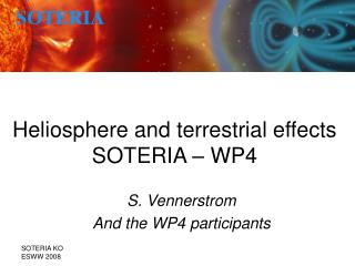 Heliosphere and terrestrial effects  SOTERIA � WP4