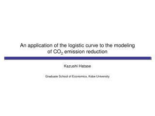 An application of the logistic curve to the modeling of CO 2  emission reduction