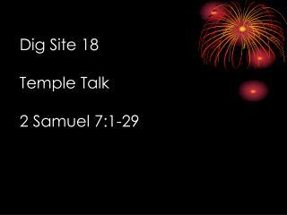 Dig Site 18 Temple Talk 2 Samuel 7:1-29