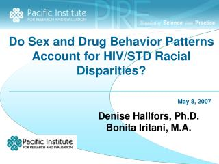 Do Sex and Drug Behavior Patterns Account for HIV/STD Racial Disparities?