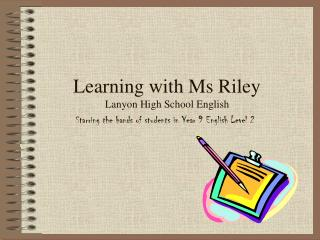 Learning with Ms Riley Lanyon High School English