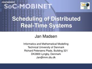 Scheduling of Distributed Real-Time Systems