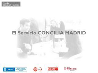 El Servicio CONCILIA MADRID