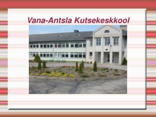 Vana-Antsla Kutsekeskkool