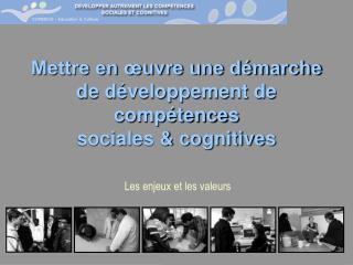 Mettre en œuvre une démarche de développement de compétences  sociales & cognitives