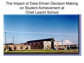 The Impact of Data-Driven Decision Making on Student Achievement at  Chief Leschi School