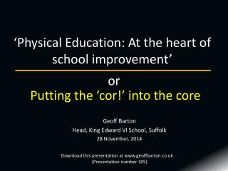 ' Physical Education: At the heart of school improvement '