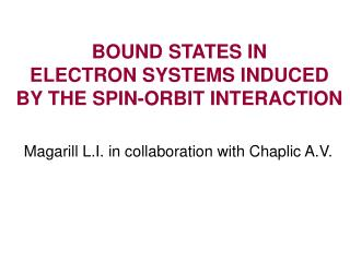 BOUND STATES IN ELECTRON SYSTEMS INDUCED  BY THE SPIN-ORBIT INTERACTION