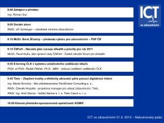 ICT ve zdravotnictví 21.9. 2010 – Malostranský palác