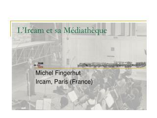 L'Ircam et sa Médiathèque