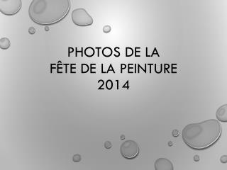 photoS  de la  Fête de la Peinture 2014