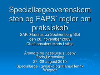 Speciallægeoverenskomsten og FAPS' regler om praksiskøb