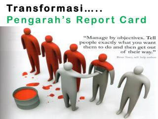 Transformasi ….. Pengarah's  Report Card