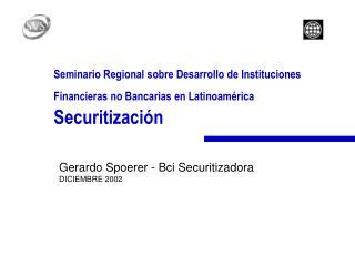 Gerardo Spoerer - Bci Securitizadora DICIEMBRE 2002