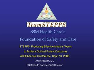 SSM Health Care's           Foundation of Safety and Care