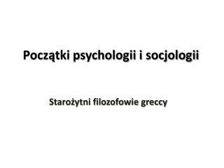 Początki psychologii i socjologii