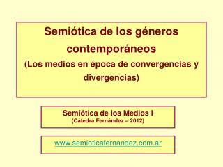 Semiótica de los géneros contemporáneos (Los medios en época de convergencias y divergencias)
