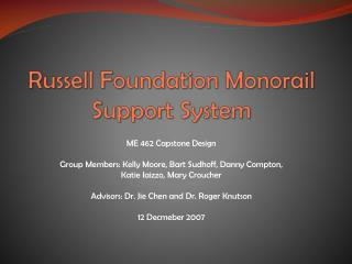 Russell Foundation Monorail Support System