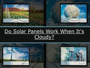 Do Solar Panels Work When It's Cloudy?