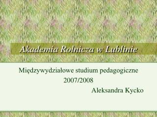 Akademia Rolnicza w Lublinie