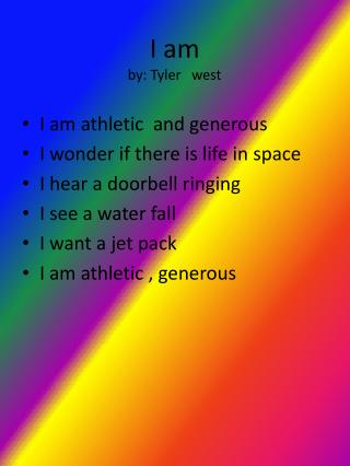 I am by: Tyler   west