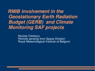 Nicolas Clerbaux  Remote sensing from Space Division  Royal Meteorological Institute of Belgium