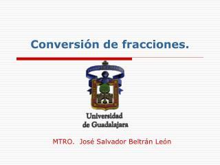 Conversión de fracciones.