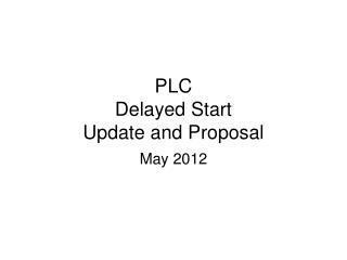 PLC  Delayed Start  Update and Proposal