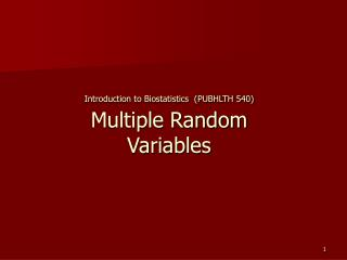 Introduction to Biostatistics  (PUBHLTH 540) Multiple Random Variables