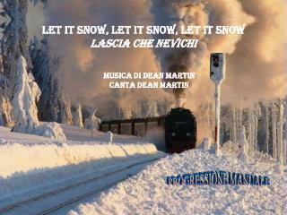 Let it Snow, Let It Snow, Let It Snow LASCIA CHE NEVICHI