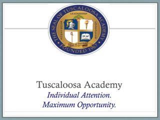 Tuscaloosa Academy Individual Attention.  Maximum Opportunity.