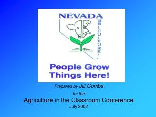 Prepared by Jill Combs for the Agriculture in the Classroom Conference July 2002