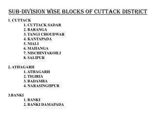 SUB-DIVISION WISE BLOCKS OF CUTTACK DISTRICT 1. CUTTACK 1. CUTTACK SADAR 2. BARANGA