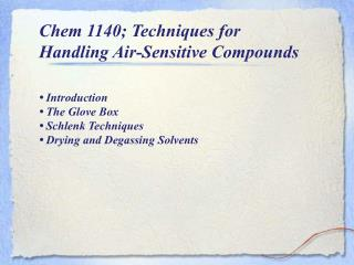 Chem 1140; Techniques for Handling Air-Sensitive Compounds •  Introduction •  The Glove Box