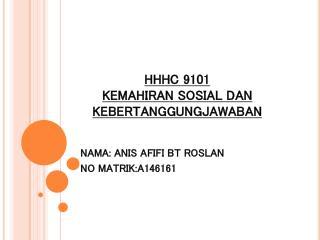HHHC 9101 KEMAHIRAN SOSIAL DAN KEBERTANGGUNGJAWABAN
