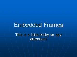 Embedded Frames