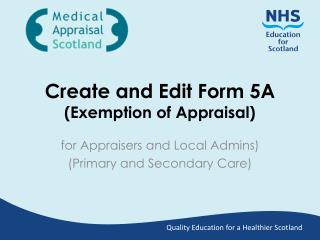 Create and Edit Form 5A (Exemption of Appraisal)